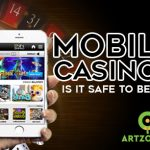 Is it Safe to Bet on Mobile Casino