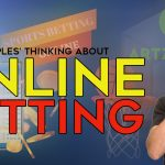Peoples' Thinking About Online Betting